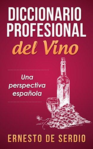Diccionario profesional del vino por Ernesto de Serdio