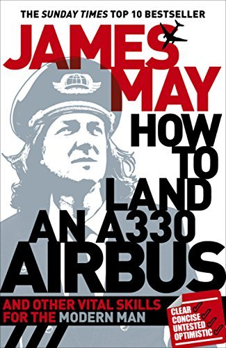 how-to-land-an-a330-airbus-and-other-vital-skills-for-the-modern-man-by-james-may-26-may-2011-paperb