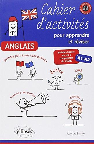Anglais, Cahier d'activités pour apprendre et réviser : Activités basées sur les 5 compétences du CECRL, A1-A2 par Jean-Luc Bataille