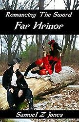 Far Hrinor (Romancing The Sword Book 2)
