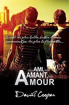 Mon ami, mon amant, mon amour (Livre gay, Roman gay) par [Cooper, David]