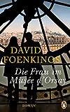 Die Frau im Musée d'Orsay: Roman von David Foenkinos
