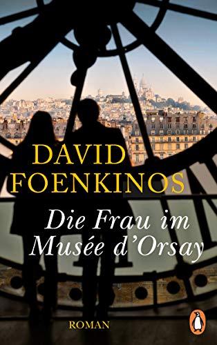Buchseite und Rezensionen zu 'Die Frau im Musée d'Orsay: Roman' von David Foenkinos