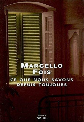 Ce que nous savons depuis toujours par Marcello Fois