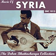 Music of Syria (The Deben Bhattacharya Collection)