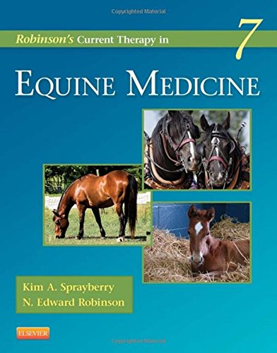 Robinson's Current Therapy in Equine Medicine, 7e (Current Veterinary Therapy) por Kim A. Sprayberry DVM  DACVIM