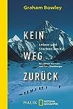 Kein Weg zurück: Leben und Sterben am K2 (National Geographic Taschenbuch, Band 40463)