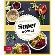 Super Bowls: Die Schüsseln zum Glück (German Edition)