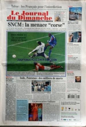 JOURNAL DU DIMANCHE (LE) [No 3066] du 09/10/2005 - SNCM - LA MENACE CORSE - FOOT - SUISSE ET FRANCE INDE - PAKISTAN - DES MILLIERS DE MORTS - LA PROVOCATION GALLIANO PAR FLORENCE DE MONZA - CHIRAC - FABIUS REPOND A GISCARD - BOMPARD VERS VILLIERS - 2 MERCIS AUX NOBEL PAR MAURICE - ECONOMIE - FIN DE CRISE CHEZ ACCOR - L'HOMME QIU FAIT PEUR A LA SYRIE - DETLEV MEHLIS - GILLES DELAFON - A L'OUEST - LE NOUVEAU WENDERS WALLACE ET GROMIT POUR SOURIRE ENFIN - LE TEMPLE DU LUXE - LOUIS VUITTON - TABAC