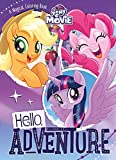 My Little Pony The Movie Hello, Adventure: A Magical Coloring Book