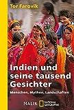 Indien und seine tausend Gesichter: Menschen, Mythen, Landschaften