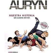 Auryn. Nuestra historia: Un camino sin fin (Musica Y Cine (l.Cupula))