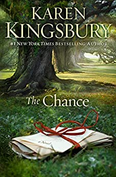The Chance: A Novel (English Edition) von [Kingsbury, Karen]