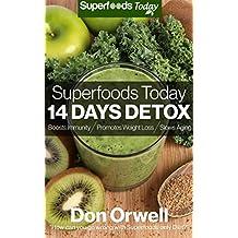 Superfoods Today - 14 Days Detox: Enjoy Weight Maintenance Diet, Wheat Free Diet, Whole Foods Diet, Gluten Free Diet, Antioxidants & Phytochemicals, Healthy ... Diet : Detox Diet Foods (English Edition)