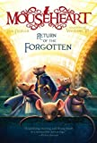 Return of the Forgotten (Mouseheart) by Lisa Fiedler (2016-10-18)
