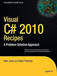 Visual C# 2010 Recipes: A Problem-Solution Approach by Allen Jones (2010-03-24)