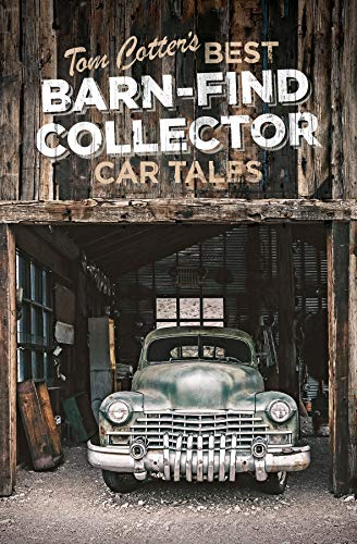 Tom Cotter's Best Barn-Find Collector Car Tales (English Edition) (Ford Tom Hunter)