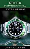 Rolex Submariner 16610LV Watch Review