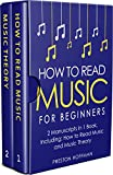 #4: How to Read Music: For Beginners - Bundle - The Only 2 Books You Need to Learn Music Notation and Reading Written Music Today (Music Best Seller Book 11)