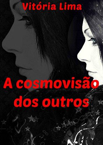 A cosmovisão dos outros (Portuguese Edition) por Vitória Lima