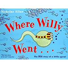 Where Willy Went by Allan, Nicholas (February 2, 2006) Paperback