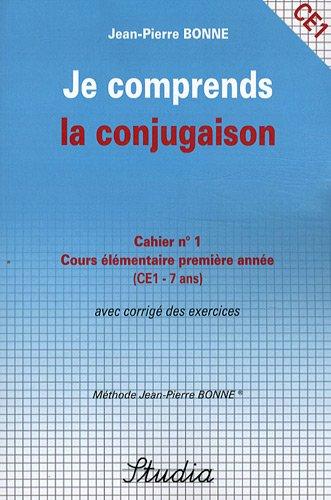 Je comprends la conjugaison Cahier n° 1 CE1