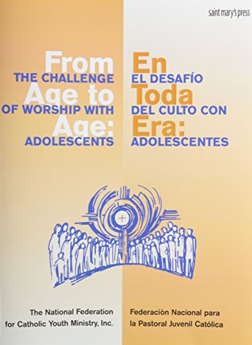 From Age to Age: The Challenge of Worship With Adolescents por National Federation for Catholic Youth Ministry