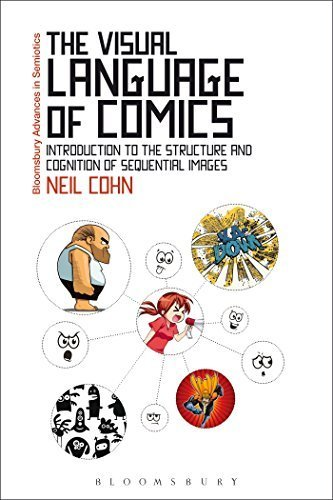 The Visual Language of Comics: Introduction to the Structure and Cognition of Sequential Images (Bloomsbury Advances in Semiotics) by Neil Cohn (2013) Paperback