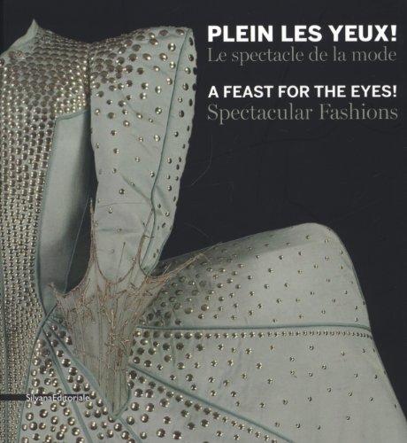 Plein les yeux ! : Le spectacle de la mode par Shazia Boucher, Anne-Claire Laronde, Isabelle Paresys