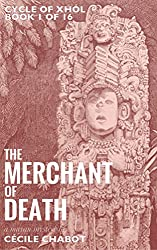 The Merchant of Death: A Mayan Mystery: historical mysteries series (Cycle of Xhól (Book 1): a medieval murder mysteries series) (English Edition)