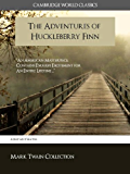The Adventures of Huckleberry Finn (Cambridge World Classics Edition) Special Kindle Enabled Features (ANNOTATED) (Complete Works of Mark Twain) (English Edition)