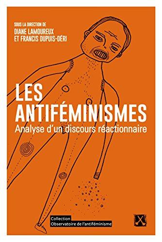 Les antifeminismes. analyse d'un discours reactionnaire