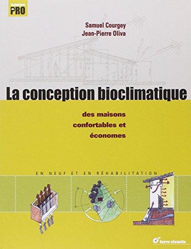 La conception bioclimatique : Des maisons économes et confortables en neuf et en réhabilitation par Jean-Pierre Oliva