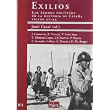 Exilios: Éxodos políticos en la historia de España. Siglos XV-XX (Biblioteca Histórica)
