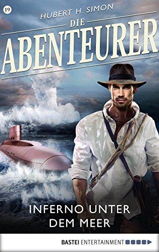 Die Abenteurer - Folge 19: Inferno unter dem Meer (Auf den Spuren der Vergangenheit) -