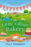 The Little Village Bakery: A feel good romantic comedy with plenty of cake (Honeybourne Book 1) (English Edition)