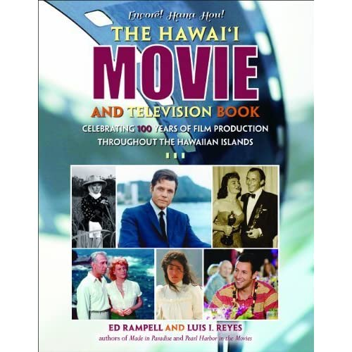 Hawaii Movie and Television Book: Celebrating 100 Years of Film Production Throughout the Hawaiian Islands by Ed Rampell (2013-11-01)