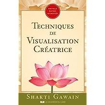 Techniques de visualisation créatrice (French Edition)