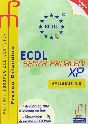 ECDL senza problemi XP. Per le Scuole superiori. Con CD-ROM