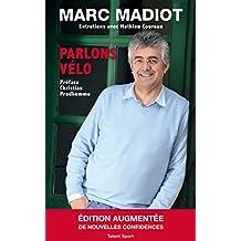 Marc Madiot, Parlons vélo : Entretiens avec Mathieu Coureau (French Edition)