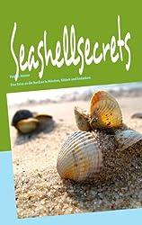Seashellsecrets: Eine Reise an die Nordsee in Märchen, Bildern und Gedanken
