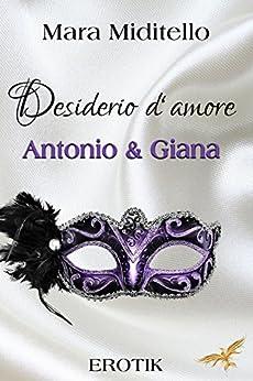 Desiderio d´amore: Antonio & Giana (Herrenhaus 2) (German Edition) by [Miditello, Mara]