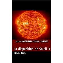 Les archéologues de l'Espace - Episode 5: La disparition de Soleil-3