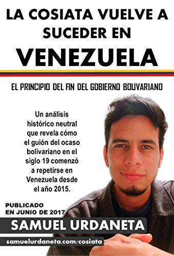 LA COSIATA VUELVE A SUCEDER EN VENEZUELA: El principio del fin del gobierno bolivariano por Samuel Urdaneta