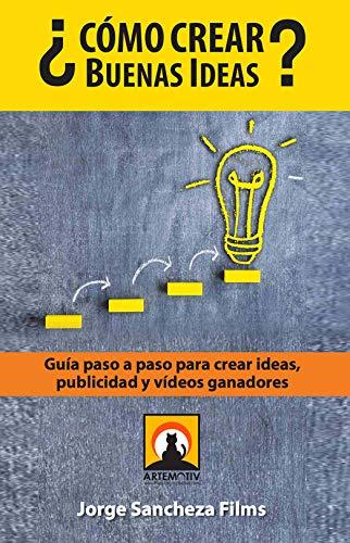 Como Crear Buenas Ideas: Guía paso a paso para crear ideas ...