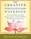 The Creative Visualization: Workbook (Gawain, Shakti)