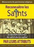 Reconnaître les Saints, petit guide d'iconologie