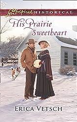 His Prairie Sweetheart (Mills & Boon Love Inspired Historical)