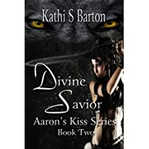 Divine Savior (Aaron's Kiss Series Book 2)