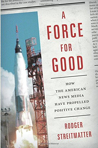 Download [PDF] Books A Force for Good: How the American News